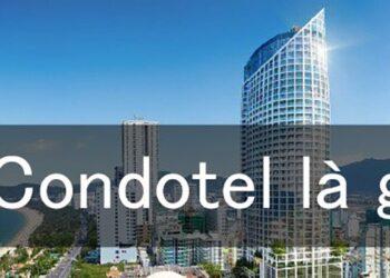 Condotel là gì ? Có nên đầu tư vào Condotel không?